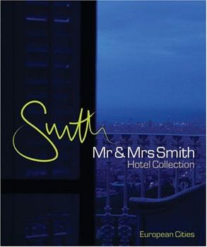 MR & Mrs Smith Hotel Collection: European Cities [With Free Membership Card]
