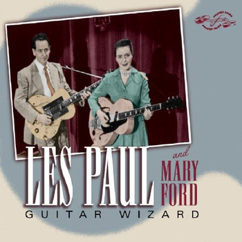 les & Mary Ford Paul - Guitar Wizard