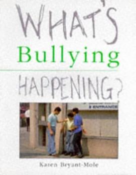 Bullying (What's Happening?) - Bryant-Mole, Karen