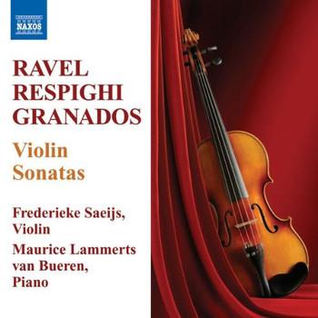 Frederieke Saeijs - RAVEL / RESPIGHI / GRANADOS - Violinsonaten