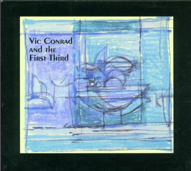 Vic Conrad+the First Third - Conrad,Vic/First Third,the