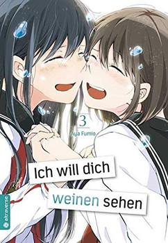 Ich will dich weinen sehen 03 - Aya Fumio  [Taschenbuch]