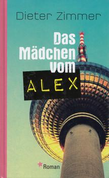 Das Mädchen vom Alex - Dieter Zimmer [Gebundene Ausgabe]