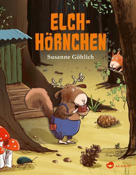 Elchhörnchen - Susanne Göhlich  [Gebundene Ausgabe]