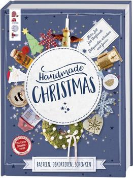 Handmade Christmas. Basteln, dekorieren, schenken. Mehr Zeit für Vorfreude - entspannter schenken und feiern! Extra: Ein Bogen Geschenkpapier [Gebundene Ausgabe]