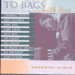 Milt Jackson - To Bags...With Love-a Tribute
