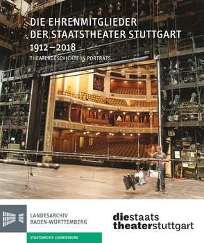 Die Ehrenmitglieder der Staatstheater Stuttgart 1912-2018. Theatergeschichte in Portraits [Taschenbuch]