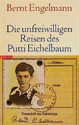 Die unfreiwilligen Reisen des Putti Eichelbaum - Bernt Engelmann