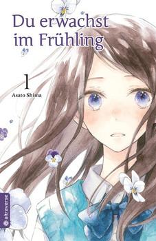 Du erwachst im Frühling 01 - Asato Shima  [Taschenbuch]
