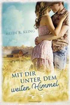Mit dir unter dem weiten Himmel - Heidi R. Kling  [Taschenbuch]