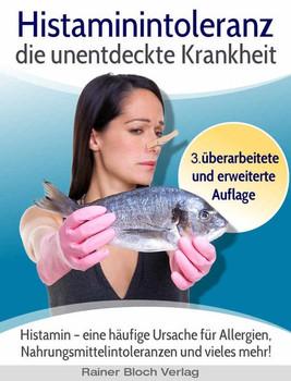 Histaminintoleranz - die unentdeckte Krankheit. Histamin - eine häufige Ursache für Allergien, Nahrungsmittelintoleranzen und vieles mehr! - Sigrid Nesterenko  [Taschenbuch]