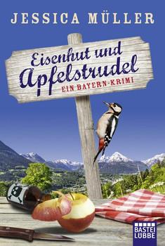 Eisenhut und Apfelstrudel. Ein Bayern-Krimi - Jessica Müller  [Taschenbuch]