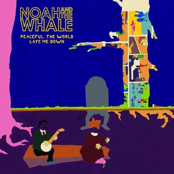 Noah and the Whale - Peaceful,the World Lays Me Down