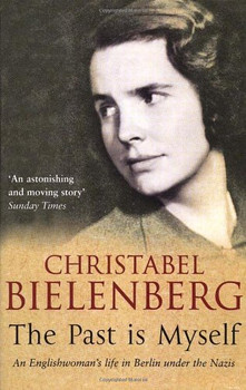 The Past Is Myself - Christabelle Bielenberg