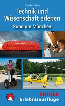 Technik und Wissenschaft erleben - Rund um München. Mit GPS-Tracks - Christian Rauch  [Taschenbuch]