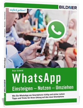 WhatsApp: Einsteigen, Nutzen, Umziehen - leicht gemacht! - Anja Schmid [Taschenbuch]