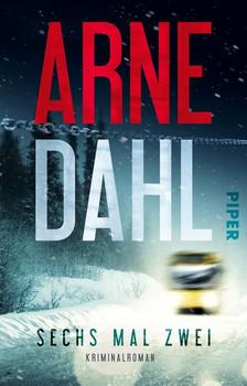 Sechs mal zwei. Kriminalroman - Arne Dahl  [Taschenbuch]