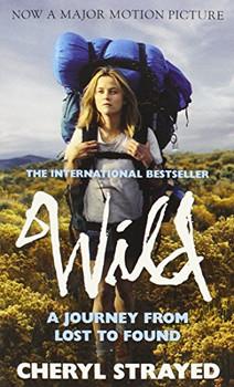 Wild. Film Tie-In: A Journey from Lost to Found - Strayed, Cheryl