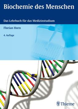 Biochemie des Menschen: Das Lehrbuch für das Medizinstudium - Florian Horn