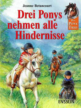 Das Pony Trio. Drei Ponys nehmen alle Hindernisse: Sonderband - Jeanne Betancourt