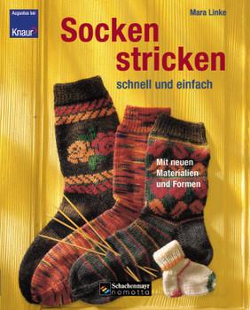 Socken stricken - schnell und einfach. Mit neuen Materialien und Formen - Mara Linke