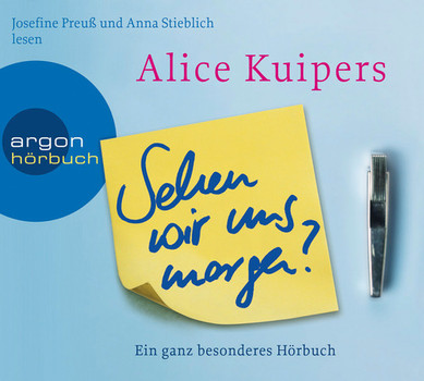 Sehen wir uns morgen?: Ein ganz besonderes Hörbuch - Alice Kuipers