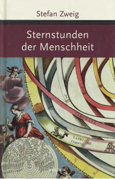 Sternstunden der Menschheit - Stefan Zweig [Gebundene Ausgabe]