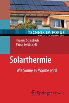 Solarthermie (Technik im Fokus) - Schabbach, Thomas