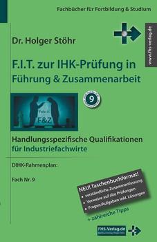 F.I.T. zur IHK-Prüfung in Führung & Zusammenarbeit. Handlungsspezifische Qualifikationen für Industriefachwirte - Holger Stöhr [Taschenbuch]