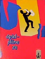 Spielpläne, Neubearbeitung, Bd.7/8, Schülerbuch: Für den Musikunterricht an allgemein bildenden Schulen. Regionalausgabe 1