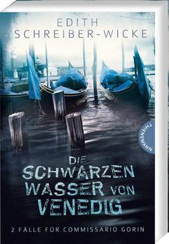Die schwarzen Wasser von Venedig. 2 Fälle für Commissario Gorin - Edith Schreiber-Wicke  [Taschenbuch]