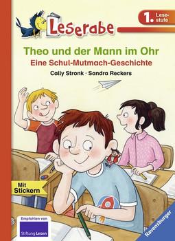 Theo und der Mann im Ohr. Eine Schul-Mutmach-Geschichte - Cally Stronk  [Gebundene Ausgabe]