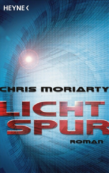 Lichtspur: Roman - Chris Moriarty