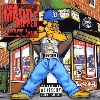 the Maddrapper - Tell 'Em Why U Mad