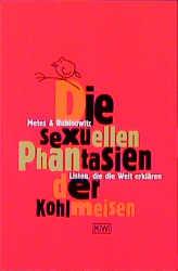 Die sexuellen Phantasien der Kohlmeisen. Listen, die die Welt erklären. - Jörg Metes
