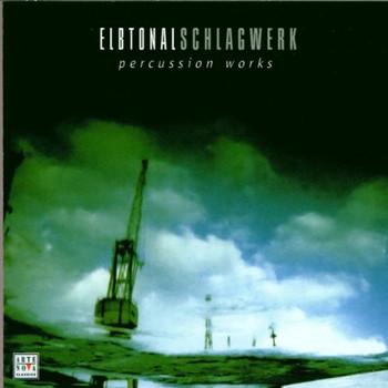 Elbtonal Schlagwerk - Percussion Works