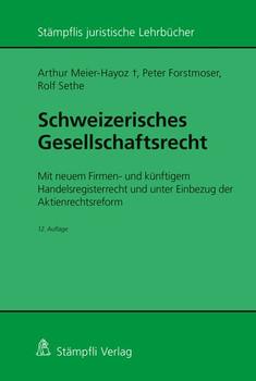 Schweizerisches Gesellschaftsrecht - Mit neuem Firmen- und künftigem Handelsregisterrecht und unter Einbezug der Aktienrechtsreform - Peter Forstmoser  [Taschenbuch]