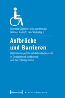 Aufbrüche und Barrieren. Behindertenpolitik und Behindertenrecht in Deutschland und Europa seit den 1970er Jahren [Taschenbuch]