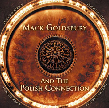 Mack Goldsbury And The Polish Connection - Mack Goldsbury And The Polish Connection