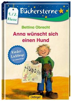 Anna wünscht sich einen Hund. Mit 16 Seiten Leserätseln und -spielen - Bettina Obrecht  [Gebundene Ausgabe]