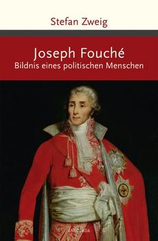 Joseph Fouché. Bildnis eines politischen Menschen - Stefan Zweig  [Gebundene Ausgabe]