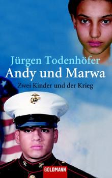 Andy und Marwa: Zwei Kinder und der Krieg - Jürgen Todenhöfer