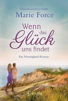 Wenn das Glück uns findet - Marie Force  [Taschenbuch]