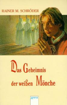 Das Geheimnis der weissen Mönche - Rainer Maria Schröder