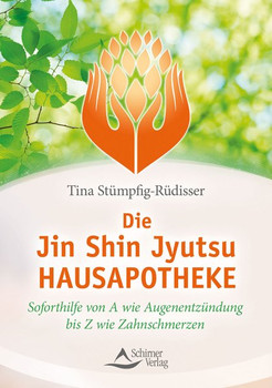 Die Jin-Shin-Jyutsu-Hausapotheke. Soforthilfe von A wie Augenentzündung bis Z wie Zahnschmerzen - Tina Stümpg-Rüdisser  [Taschenbuch]