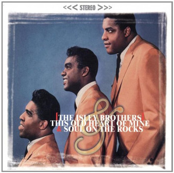 the Isley Brothers - This Old Heart of Mine/Soul on