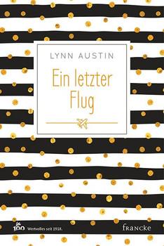 Ein letzter Flug - Lynn Austin  [Gebundene Ausgabe]