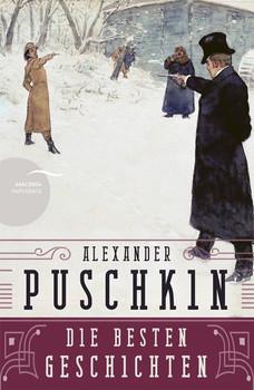 Alexander Puschkin - Die besten Geschichten - Alexander Puschkin  [Taschenbuch]