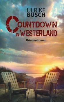 Countdown in Westerland. Ein Fall für die Kripo Wattenmeer (5) - Ulrike Busch  [Taschenbuch]