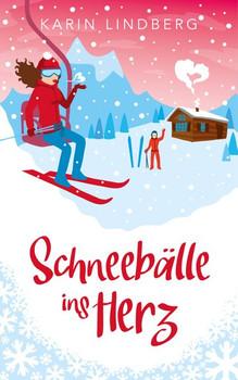 Schneebälle ins Herz. Winterlicher Liebesroman - Karin Lindberg  [Taschenbuch]